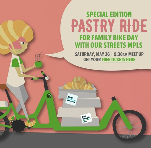Get tickets here for the May 26 Family Bike Day Pastry Ride with Our Streets MPLS